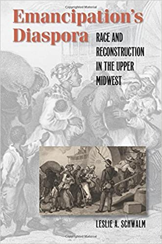 Emancipation's Diaspora: Race and Reconstruction in the Upper Midwest (The John Hope Franklin Series in African American History and Culture) by Leslie A. Schwalm (2009-07-30)