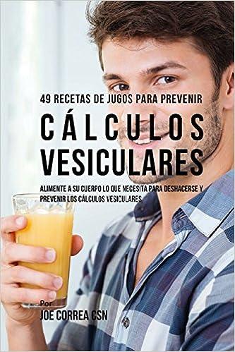 49 Recetas de Jugos Para Prevenir Cálculos Vesiculares ...