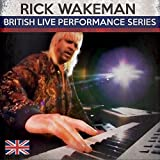 British Live Performance Series by Rick Wakeman (2015-10-21)