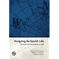 Navigating the Spanish Lake: The Pacific in the Iberian World, 1521-1898