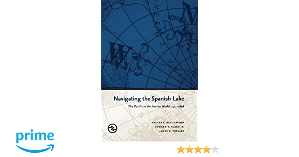 Amazon.com: Navigating the Spanish Lake: The Pacific in the ...