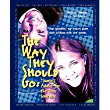 Way They Should Go, The: Timeless Advice for the Teen Journey
