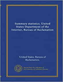 Summary statistics united states department of the interior bureau of reclamation united - United states bureau of statistics ...