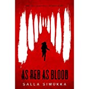 As Red as Blood: As Red as Blood, Book 1 | Salla Simukka