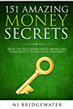 img - for 151 Amazing Money Secrets: What the Rich Know about Money and their Secrets to Success & Prosperity (Business Mastery Secrets) book / textbook / text book