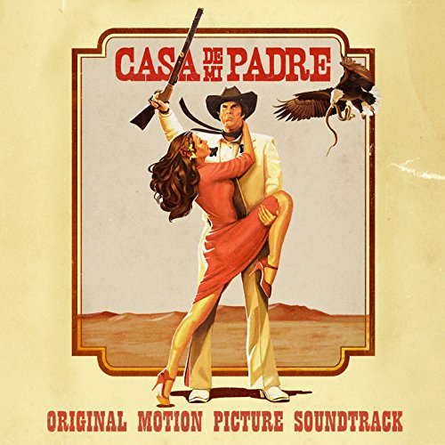 Casa de mi Padre (2012) Movie Soundtrack