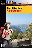Best Hikes Near Sacramento (Best Hikes Near Series)