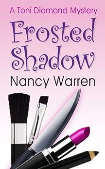 Frosted Shadow, a Toni Diamond Mystery: Toni Diamond Mysteries by [Warren, Nancy]