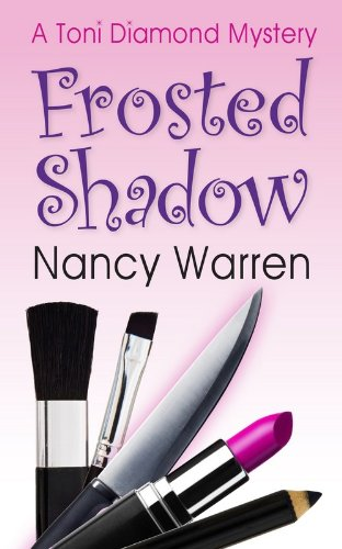 Frosted Shadow, a Toni Diamond Mystery: Toni Diamond Mysteries by [Warren, Nancy]