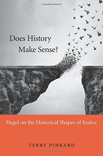 Does history make sense? :  Hegel on the historical shapes of justice /