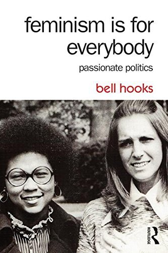 Feminism Is for Everybody: Passionate Politics by bell hooks (2014-09-28)