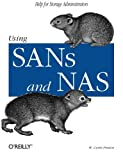 Using SANs and NAS, W. Curtis Preston, 0596001533