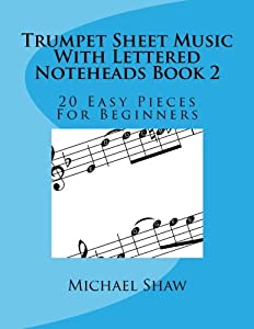 Trumpet Sheet Music With Lettered Noteheads Book 2: 20 Easy Pieces For Beginners (Volume 2)