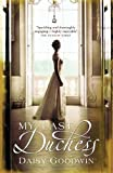 My Last Duchess: The unputdownable epic novel of an American Heiress