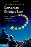 The Global Reach of European Refugee Law, , 1107041759