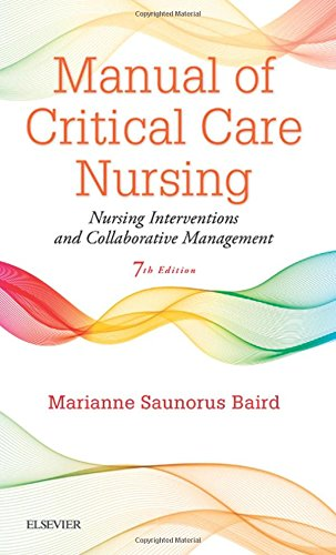 Manual of Critical Care Nursing: Nursing Interventions and Collaborative Management, 7e by Mosby