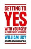 Getting to Yes with Yourself: And Other Worthy Opponents