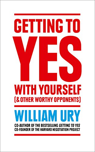 Download Getting to Yes with Yourself: And Other Worthy Opponents ebook
