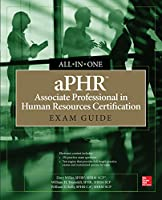 aPHR Associate Professional in Human Resources Certification All-in-One Exam Guide Front Cover