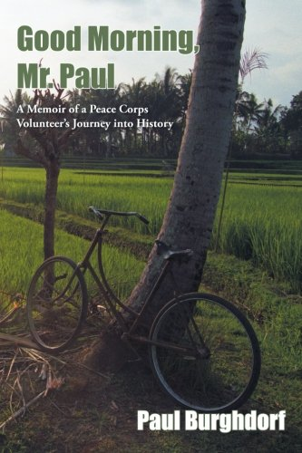 Download Good Morning, Mr. Paul: A Memoir of a Peace Corps Volunteer's Journey into History pdf epub