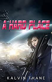 A Hard Place - A Dog Squad Story - The Second Story by Kalvin Thane (A Dog Squad Story Series Book 2)
