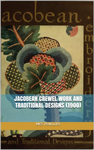 Jacobean Crewel Work and Traditional Designs (1900)  illus w/guide 1900 Embroidery