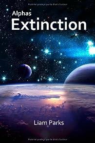 Alphas : Extinction par Liam Parks