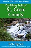 Day Hiking Trails of St. Croix County (Hittin  the Trail: Wisconsin)