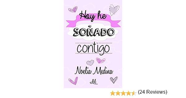 Hoy he soñado contigo eBook: Medina, Noelia, Editorial, Lxl: Amazon.es: Tienda Kindle