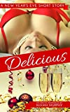 Delicious: A New Year's Eve Short Story