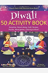 Diwali 50 Activity Book: Storytime, Dance-along, Craft, Recipes, Puzzles, Word games, Coloring & More! (Maya & Neel's India Adventure Series) Paperback