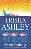 Sweet Nothings, Trisha Ashley, 1847510027