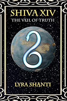 The Veil of Truth (The Shiva XIV Series Book 2) by [Shanti, Lyra]