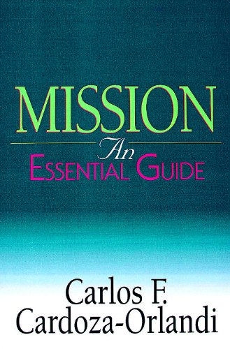 Mission: An Essential Guide (Essential Guide (Abingdon Press))