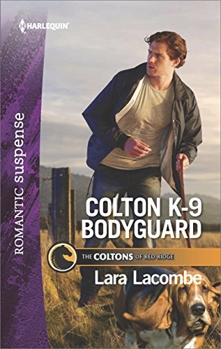 - Colton K-9 Bodyguard: A Protector Hero Romance (The Coltons of Red Ridge Book 3)