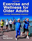 img - for By Kay Van Norman - Exercise and Wellness for Older Adults - 2nd (second) Edition: Practical Programming Strategies: 2nd (second) Edition book / textbook / text book