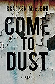 Come to Dust by [MacLeod, Bracken]