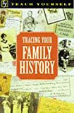 Tracing Your Family History (Teach Yourself)