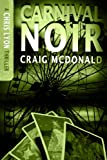Front cover for the book Carnival Noir (The Chris Lyon Thriller Series) by Craig McDonald