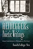 img - for Heidegger's Poietic Writings: From Contributions to Philosophy to The Event (Studies in Continental Thought) book / textbook / text book