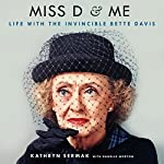 Miss D and Me: Life with the Invincible Bette Davis | Danelle Morton - featuring,Kathryn Sermak