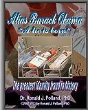 Alias Barack Obama: a Lie Is Born, Ronald Polland, 1467933449