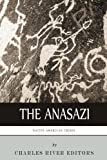 Native American Tribes: The History and Culture of the Anasazi (Ancient Pueblo)