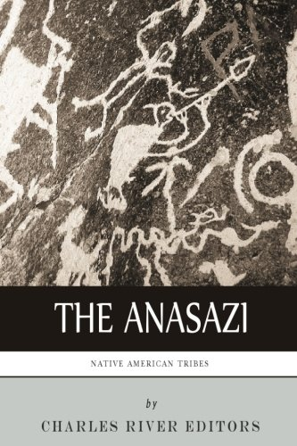 Native American Tribes: The History and Culture of the Anasazi (Ancient Pueblo) ()