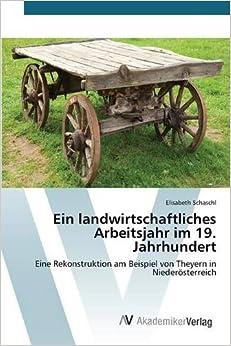 Ein landwirtschaftliches Arbeitsjahr im 19. Jahrhundert
