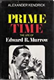 Prime Time The Life of Edward R. Murrow