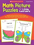 img - for Math Picture Puzzles for Little Learners: Dozens of Age-Perfect Practice Pages That Help Children Build Key Early Math Skills book / textbook / text book