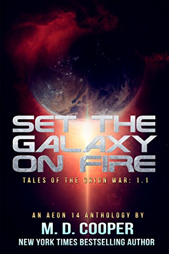 (Set the Galaxy on Fire: An Anthology (Aeon 14: Tales of the Orion War Book)