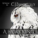 A Fairy King   C. J. Brightley