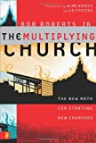 The Multiplying Church: The New Math for Starting New Churches